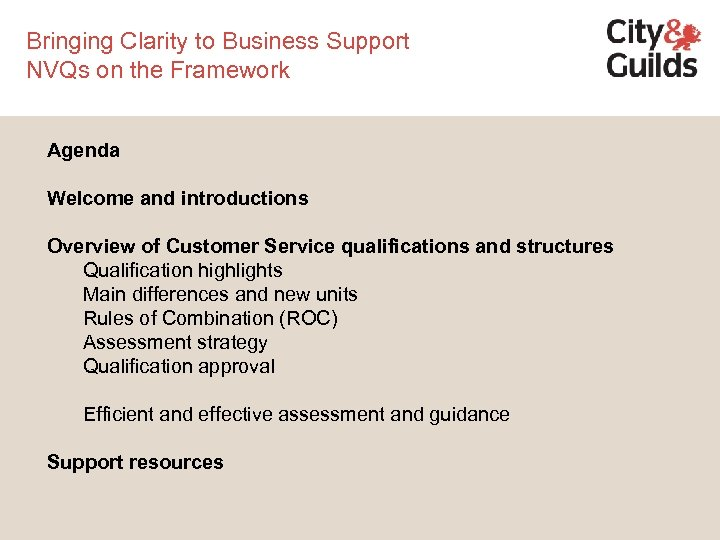 Bringing Clarity to Business Support NVQs on the Framework Agenda Welcome and introductions Overview