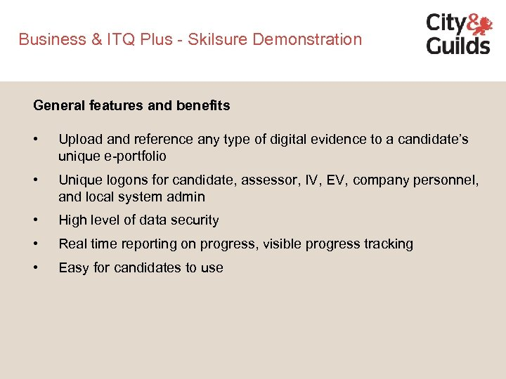 Business & ITQ Plus - Skilsure Demonstration General features and benefits • Upload and