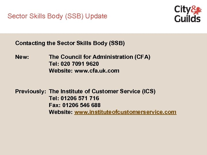 Sector Skills Body (SSB) Update Contacting the Sector Skills Body (SSB) New: The Council