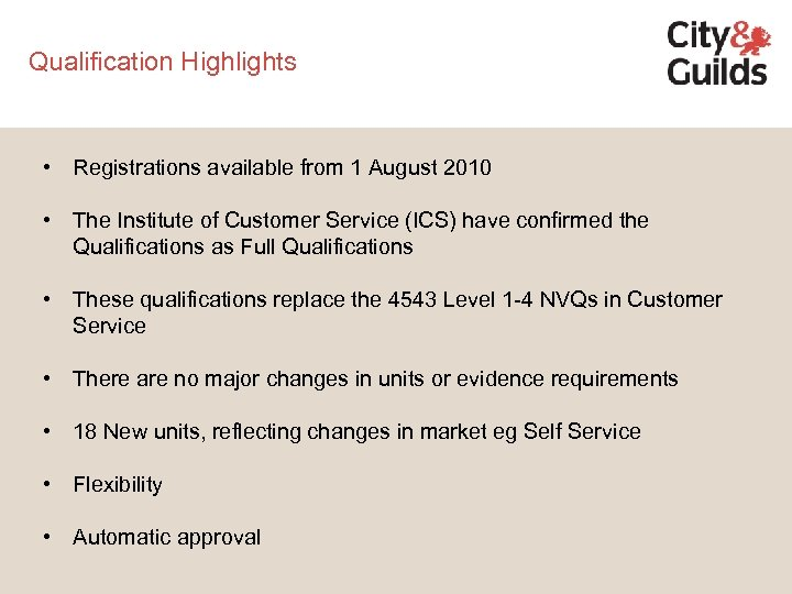 Qualification Highlights • Registrations available from 1 August 2010 • The Institute of Customer