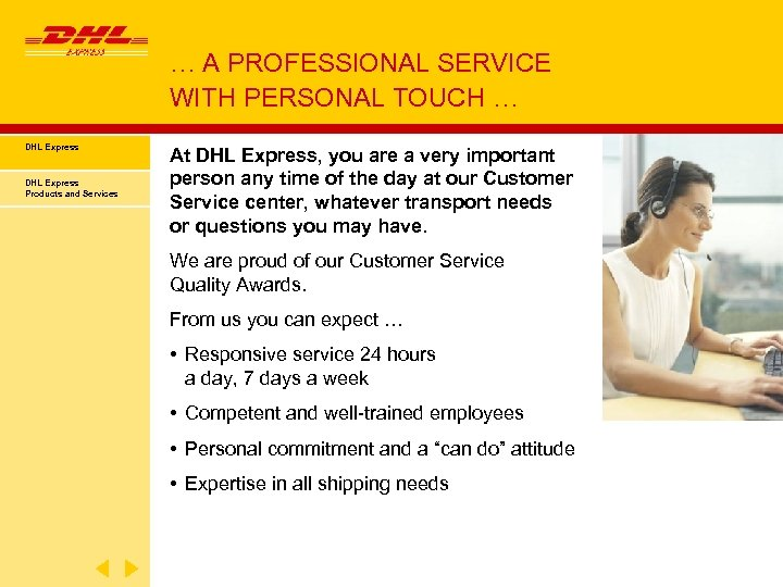 … A PROFESSIONAL SERVICE WITH PERSONAL TOUCH … DHL Express Products and Services At