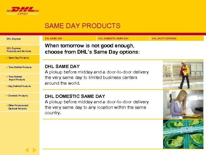 SAME DAY PRODUCTS DHL Express DHL SAME DAY DHL DOMESTIC SAME DAY DHL Express