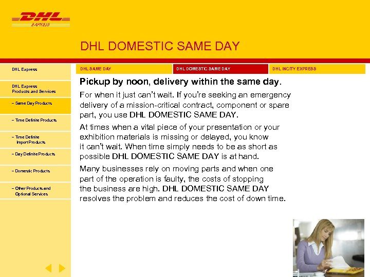 DHL DOMESTIC SAME DAY DHL Express Products and Services − Same Day Products −