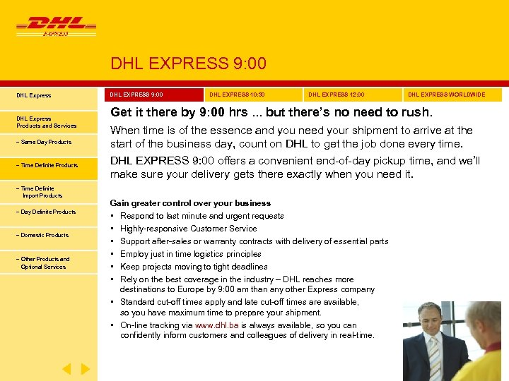 DHL EXPRESS 9: 00 DHL Express Products and Services − Same Day Products −