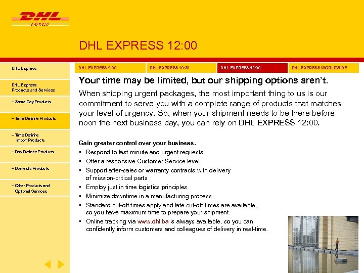 DHL EXPRESS 12: 00 DHL Express Products and Services − Same Day Products −
