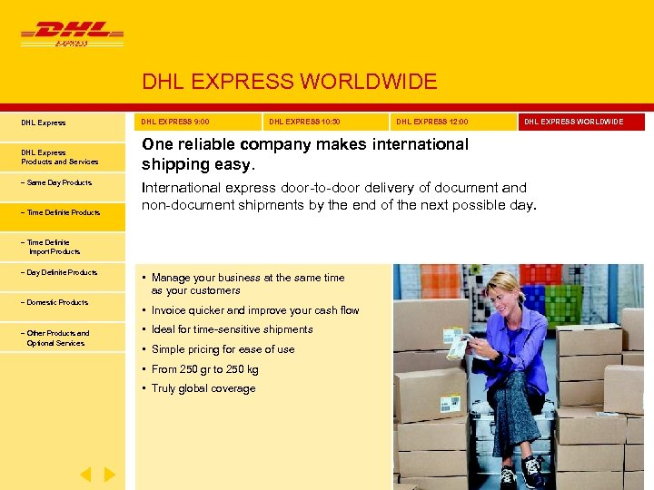 DHL EXPRESS WORLDWIDE DHL Express DHL EXPRESS 9: 00 DHL Express Products and Services