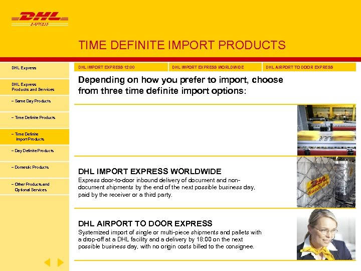 TIME DEFINITE IMPORT PRODUCTS DHL Express DHL IMPORT EXPRESS 12: 00 DHL IMPORT EXPRESS