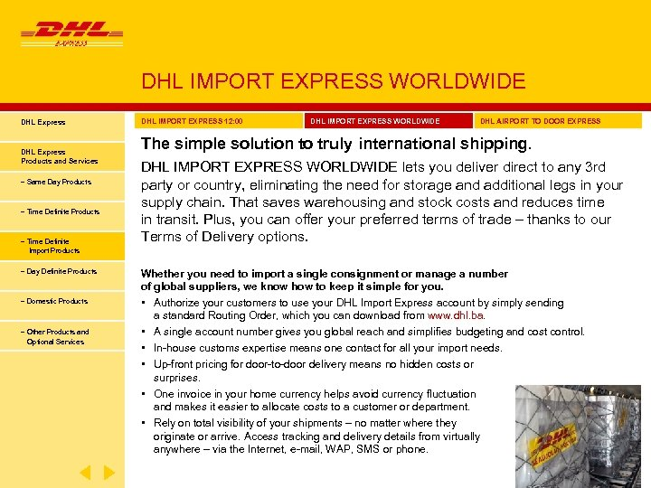 DHL IMPORT EXPRESS WORLDWIDE DHL Express Products and Services − Same Day Products −