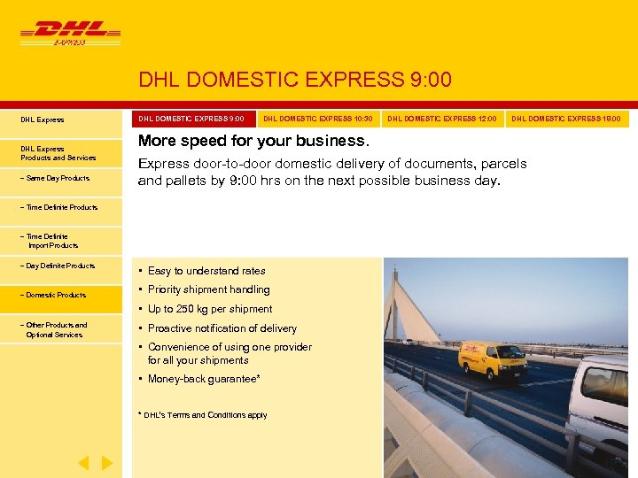 DHL DOMESTIC EXPRESS 9: 00 DHL Express Products and Services − Same Day Products