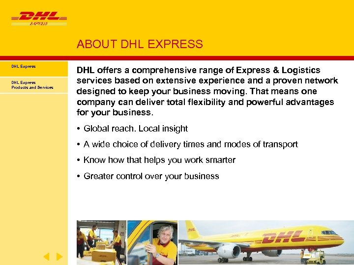 ABOUT DHL EXPRESS DHL Express Products and Services DHL offers a comprehensive range of