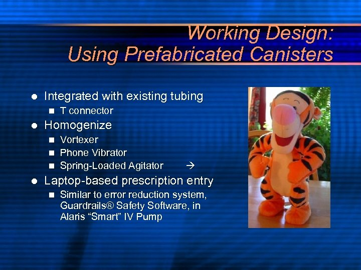 Working Design: Using Prefabricated Canisters l Integrated with existing tubing n l T connector