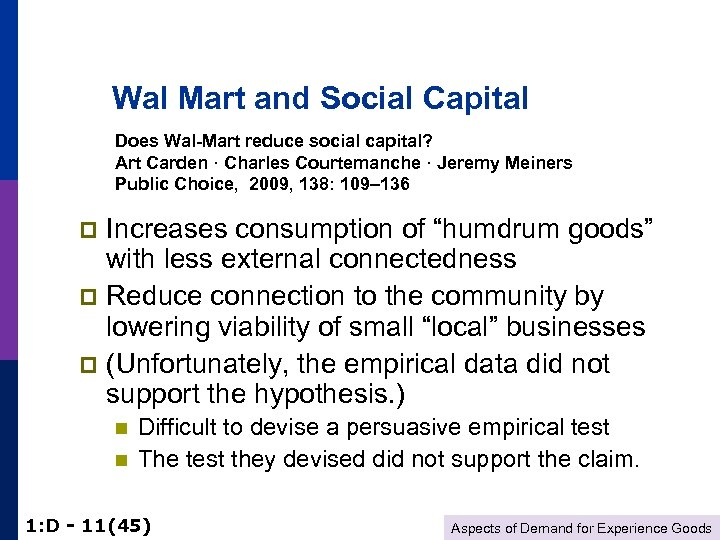 Wal Mart and Social Capital Does Wal-Mart reduce social capital? Art Carden · Charles