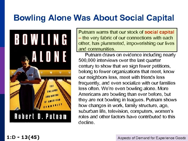 Bowling Alone Was About Social Capital Putnam warns that our stock of social capital
