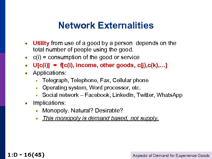 Network Externalities · · Utility from use of a good by a person depends