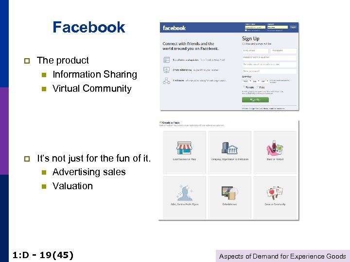 Facebook p The product n Information Sharing n Virtual Community p It's not just