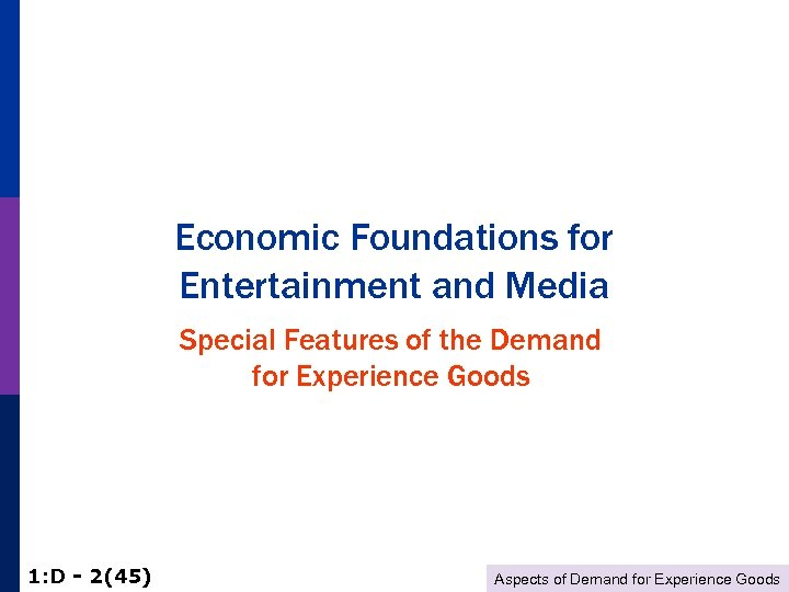 Economic Foundations for Entertainment and Media Special Features of the Demand for Experience Goods