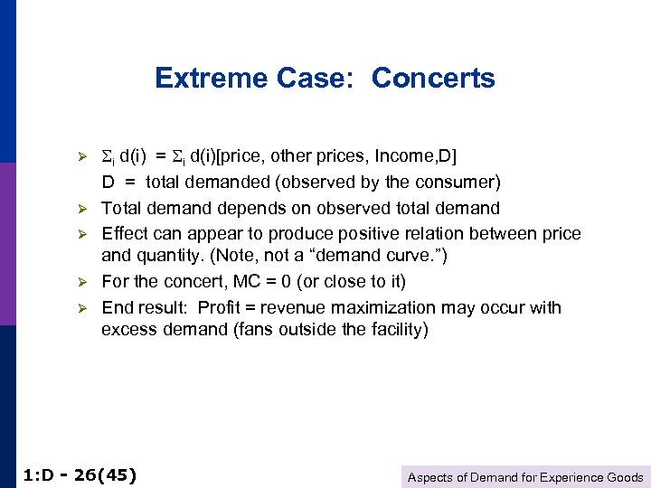 Extreme Case: Concerts i d(i) = i d(i)[price, other prices, Income, D] D =