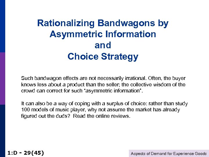 Rationalizing Bandwagons by Asymmetric Information and Choice Strategy Such bandwagon effects are not necessarily