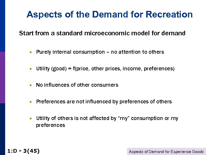 Aspects of the Demand for Recreation Start from a standard microeconomic model for demand