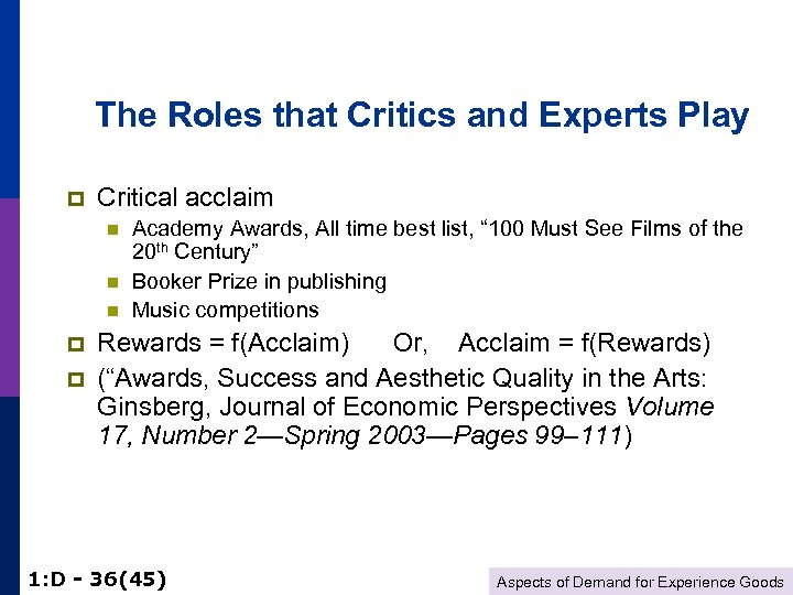 The Roles that Critics and Experts Play p Critical acclaim n n n p