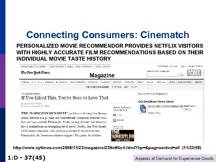 Connecting Consumers: Cinematch PERSONALIZED MOVIE RECOMMENDOR PROVIDES NETFLIX VISITORS WITH HIGHLY ACCURATE FILM RECOMMENDATIONS