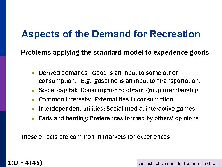 Aspects of the Demand for Recreation Problems applying the standard model to experience goods