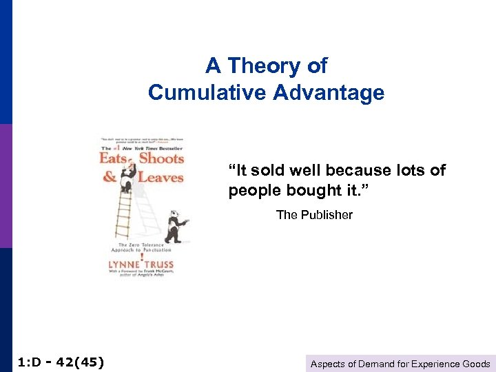 "A Theory of Cumulative Advantage ""It sold well because lots of people bought it."