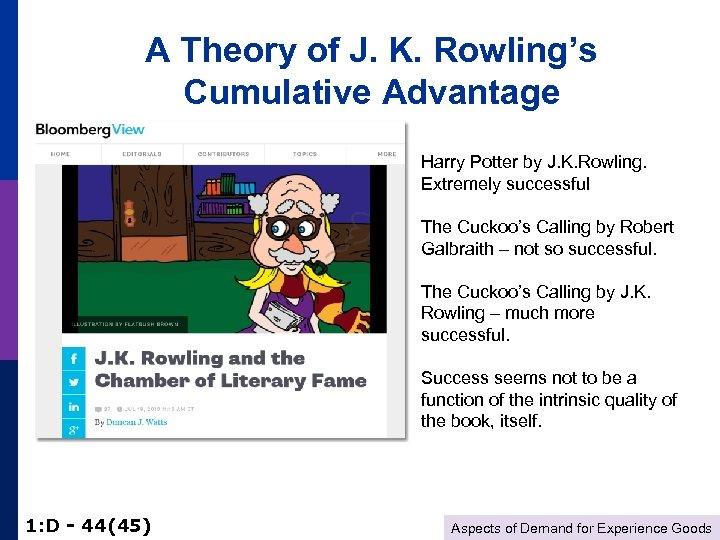 A Theory of J. K. Rowling's Cumulative Advantage Harry Potter by J. K. Rowling.