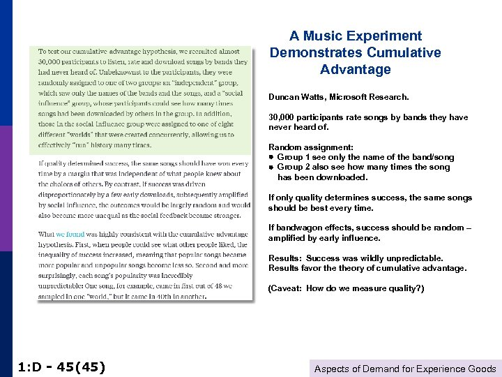 A Music Experiment Demonstrates Cumulative Advantage Duncan Watts, Microsoft Research. 30, 000 participants rate