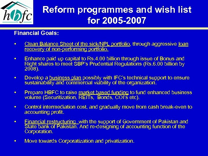 Reform programmes and wish list for 2005 -2007 Financial Goals: • Clean Balance Sheet