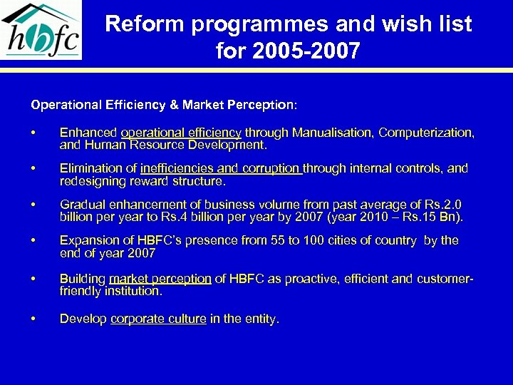 Reform programmes and wish list for 2005 -2007 Operational Efficiency & Market Perception: •