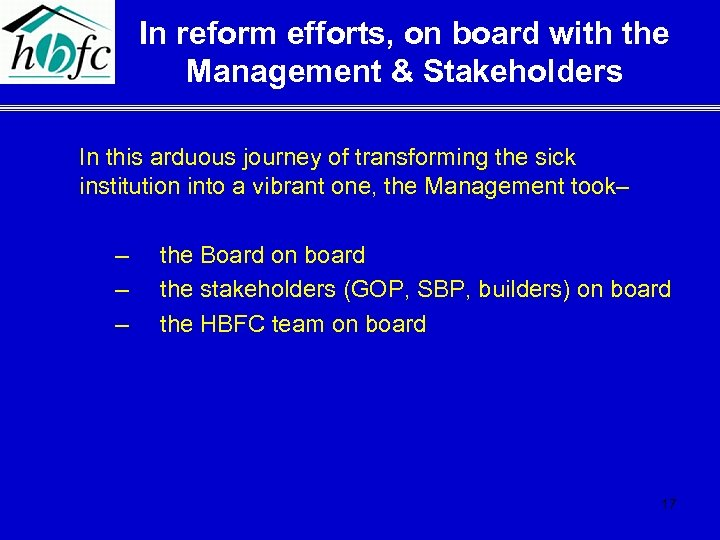 In reform efforts, on board with the Management & Stakeholders In this arduous journey