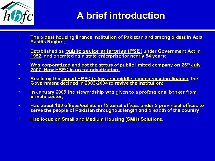 A brief introduction • The oldest housing finance institution of Pakistan and among oldest