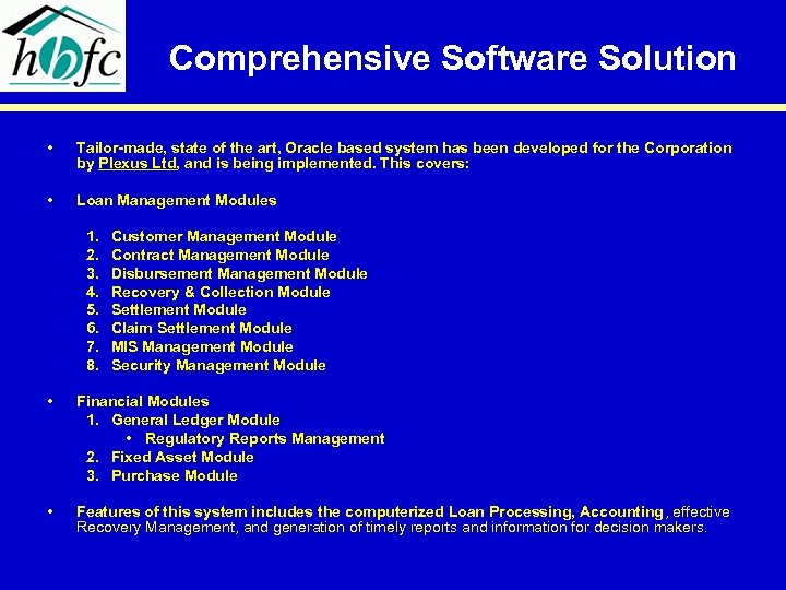 Comprehensive Software Solution • Tailor-made, state of the art, Oracle based system has been