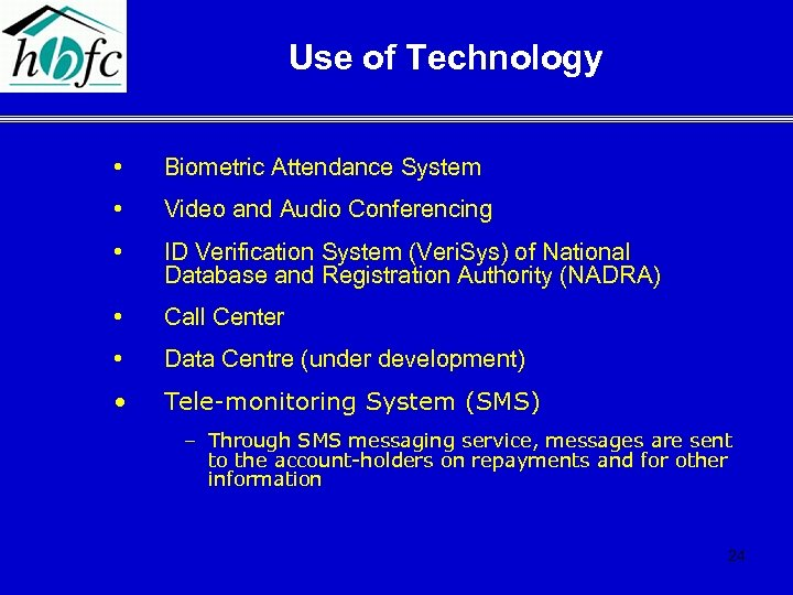 Use of Technology • Biometric Attendance System • Video and Audio Conferencing • ID