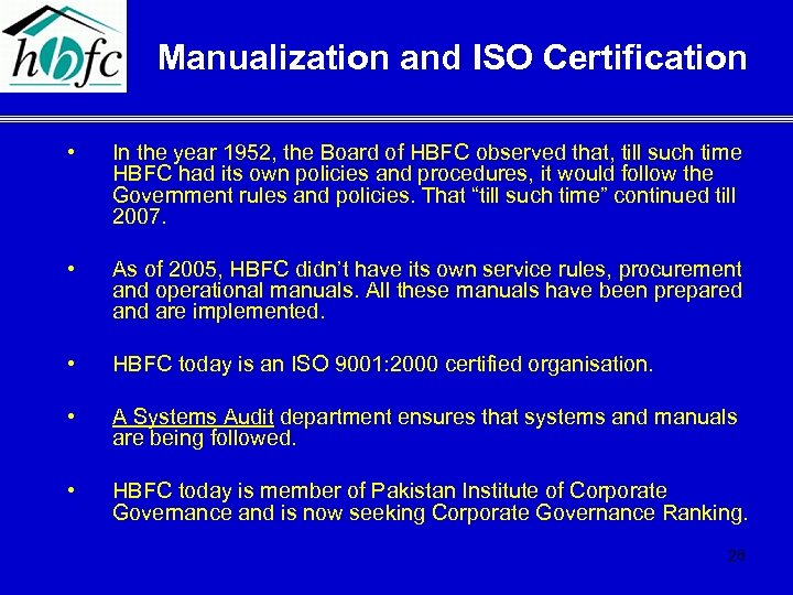 Manualization and ISO Certification • In the year 1952, the Board of HBFC observed