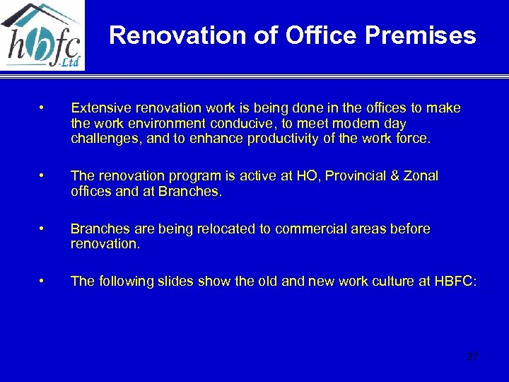 Renovation of Office Premises • Extensive renovation work is being done in the offices