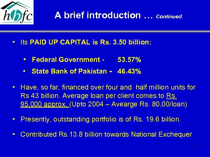 A brief introduction … Continued • Its PAID UP CAPITAL is Rs. 3. 50