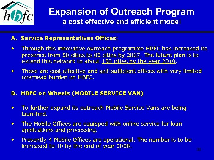 Expansion of Outreach Program a cost effective and efficient model A. Service Representatives Offices: