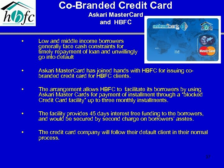 Co-Branded Credit Card Askari Master. Card and HBFC • Low and middle income borrowers
