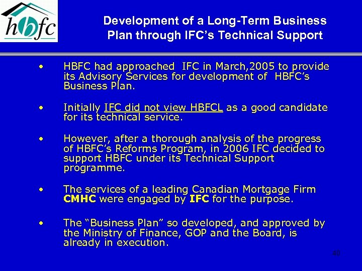 Development of a Long-Term Business Plan through IFC's Technical Support • HBFC had approached