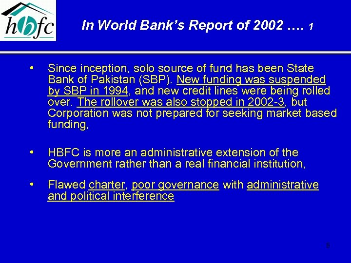 In World Bank's Report of 2002 …. 1 • Sinception, solo source of fund