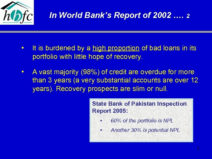 In World Bank's Report of 2002 …. 2 • It is burdened by a