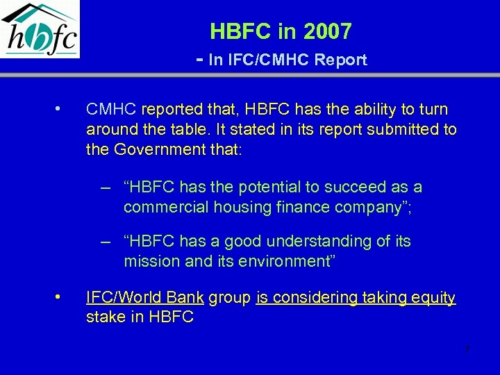 HBFC in 2007 - In IFC/CMHC Report • CMHC reported that, HBFC has the