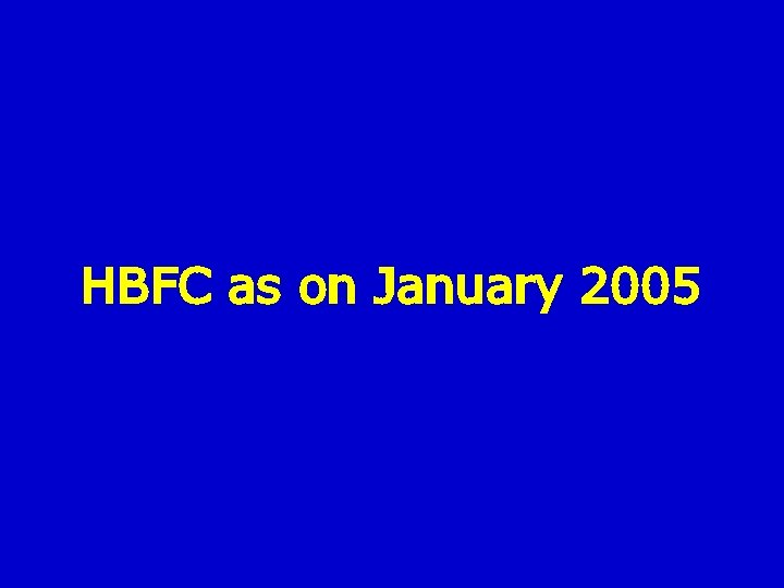 HBFC as on January 2005
