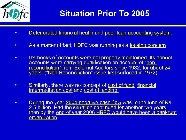 Situation Prior To 2005 • Deteriorated financial health and poor loan accounting system. •