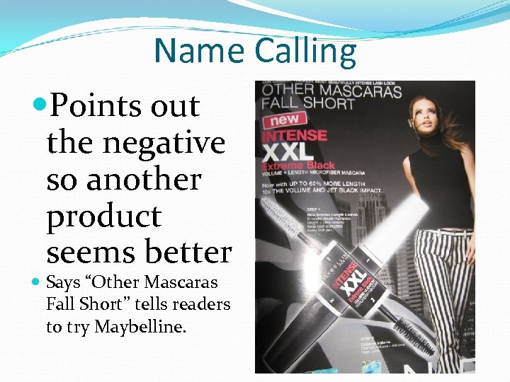 """Name Calling Points out the negative so another product seems better Says """"Other Mascaras"""