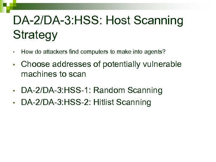 DA-2/DA-3: HSS: Host Scanning Strategy • How do attackers find computers to make into