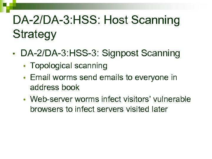 DA-2/DA-3: HSS: Host Scanning Strategy • DA-2/DA-3: HSS-3: Signpost Scanning Topological scanning • Email