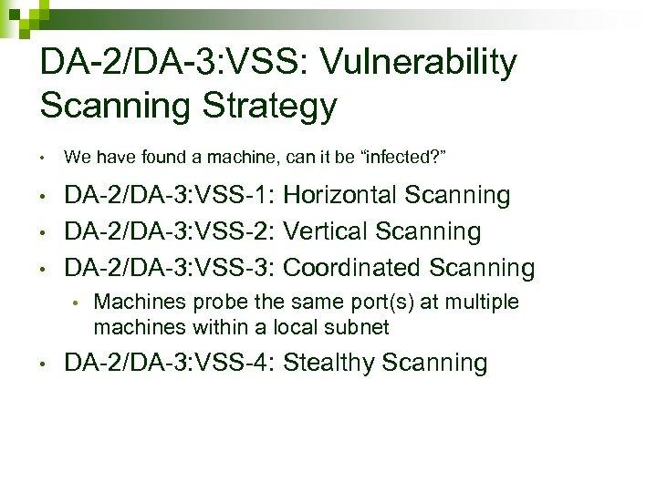 DA-2/DA-3: VSS: Vulnerability Scanning Strategy • We have found a machine, can it be